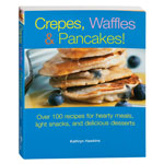 Kitchen - Crepes, Waffles & Pancakes! Cookbook